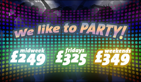 We like to Party! From just £249